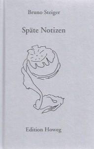 Titel Bruno Steiger, Späte Notizen